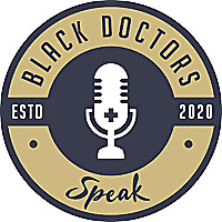 The Black Doctors Speak Podcast