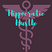 The Hippocratic Hustle