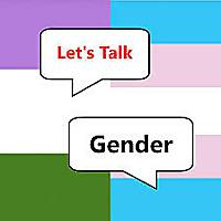 Let's Talk Gender