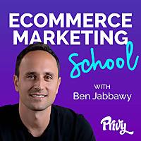 Ecommerce Marketing School with Ben Jabbawy