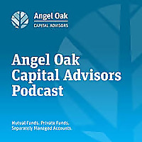Angel Oak Capital Advisors Podcast
