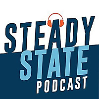 Steady State Podcast