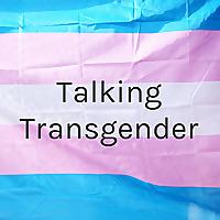 Talking Transgender