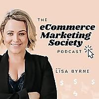 eCommerce Marketing Society with Lisa Byrne