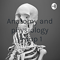 Anatomy and physiology group 1