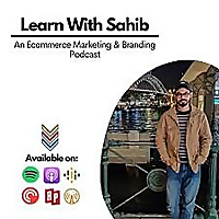 E-Commerce Marketing & Branding Podcast | Learn with Sahib