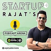 Startup Rajat's Podcast Arena