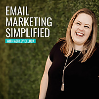 Email Marketing Simplified with Ashley DeLuca
