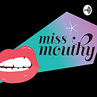 Miss Mouthy