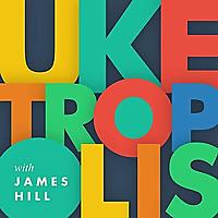 Uketropolis | Ukulele Q&A with James Hill