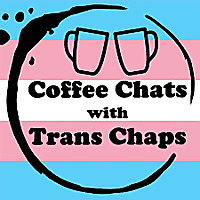 Coffee Chats with Trans Chaps