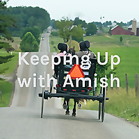 Keeping Up with Amish