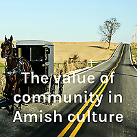 The value of community in Amish culture