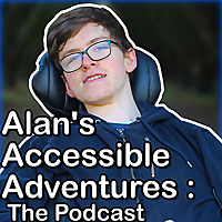Alan's Accessible Adventures : The Podcast