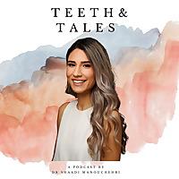 Teeth & Tales by Dr Shaadi Manouchehri