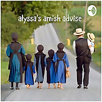 Alyssa's Amish Advise