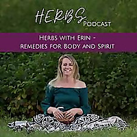 HERBS (Herbs with Erin - Remedies for Body and Spirit)