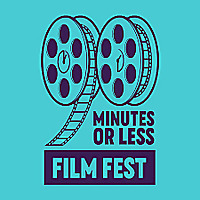 90 Minutes Or Less Film Fest