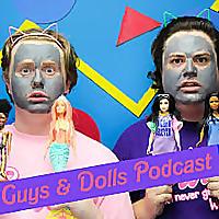 Guys & Dolls Podcast