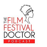 The Film Festival Doctor Podcast