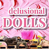 Delusional Dolls