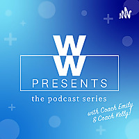 WW Presents: The Podcast Series