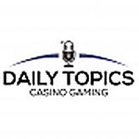 Daily Topics | Casino Gaming