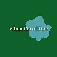 When I'm Offline