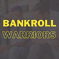 Bankroll Warriors