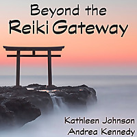 Beyond the Reiki Gateway