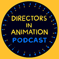 Directors In Animation Podcast