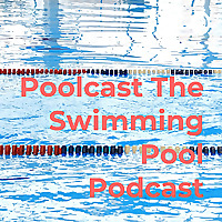 Poolcast | The Swimming Pool Podcast