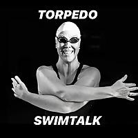 Torpedo Swimtalk