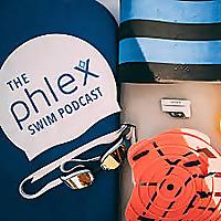 The Phlex Swim Podcast