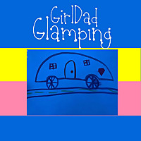 GirlDad Glamping