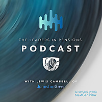 The Leaders In Pensions Podcast
