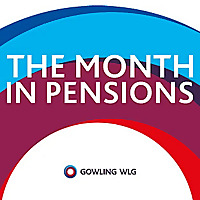 The Month In Pensions | Gowling WLG