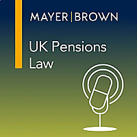 UK Pensions Law | The View From Mayer Brown