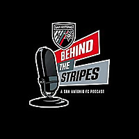 Behind the Stripes | A San Antonio FC Podcast