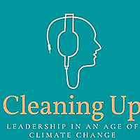 Cleaning Up | Leadership in an age of climate change.