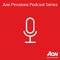 Aon Pensions Podcast