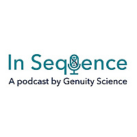In Sequence | A Genomics Podcast by Genuity Science