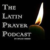 The Latin Prayer Podcast
