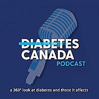 Diabetes Canada Podcast