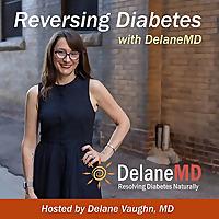 Reversing Diabetes with DelaneMD