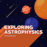 Exploring Astrophysics