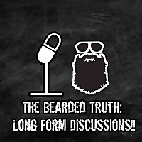 The Bearded Truth Long Form Discussions
