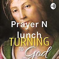 Prayer N lunch