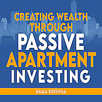 Creating Wealth through Passive Apartment Investing