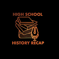 High School History Recap